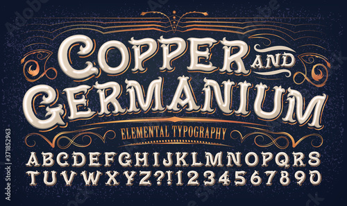 Fototapeta Copper and Germanium; Quaint Old Time Lettering Style. This Alphabet Would Be at Home on a Snuff Tin or Antique Curio Shop Logo. Unique Font for Evoking a Retro or Vintage Victorian or Circus Look. obraz