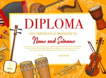 Education Diploma With Musical Instruments For School Or Kindergarten, Vector Japanese Shamisen, Drums And Cornet, Violin, Harp And Mandolin, Maracas With Accordion. Music School Certificate Template