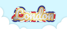 """London"" Banner, Big Bold Stroke Style Text. Editable Removable Background. Gold And Silver Script On The UK Flag, In Sky With Clouds. Vector Illustration."