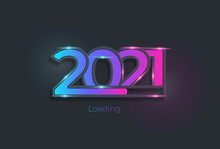 Happy New Year 2021 With Loading Blue Neon Style. Progress Bar Almost Reaching New Year's Eve. Vector Illustration With 2021 Loading. Isolated Or Dark Light Blue Background