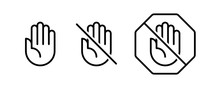 Do Not Touch Hand Icons. Set Of Linear Icons With Stop Hand