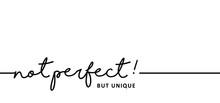 Slogan Not Perfect ! Vector Be...