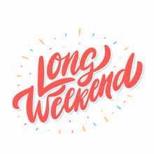 Long Weekend. Vector Lettering...