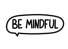 Be Mindful Inscription. Handwr...