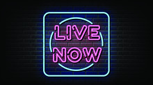 Live Now Sign Symbol, Neon Style Template