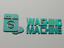 WASHING MACHINE Icon And Text On The Wall, 3D Illustration