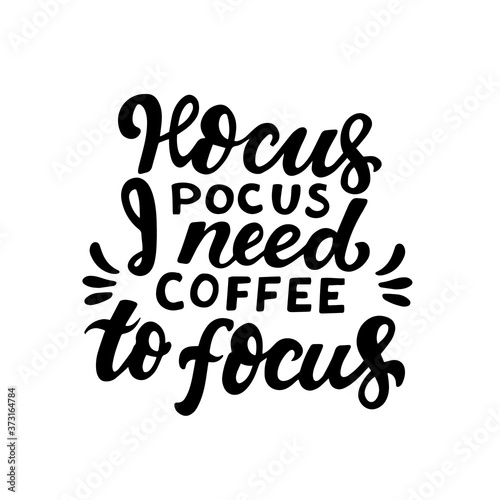 Hocus pocus, I need coffee to focus Wallpaper Mural