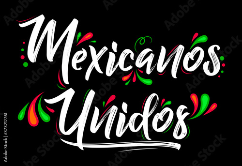 Mexicanos Unidos United Mexicans spanish text, vector design together celebration Slika na platnu