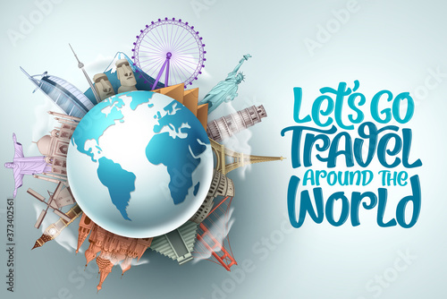 Obraz Let's go travel around the world vector design. Travel and tourism with famous landmarks and tourist destination of different countries and places and text in empty space white background. Vector  - fototapety do salonu