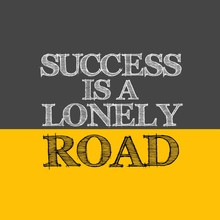 Success Is A Lonely Road (grey And Yellow Background With White And Black Color Fonts)
