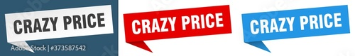 Photographie crazy price banner sign. crazy price speech bubble label set