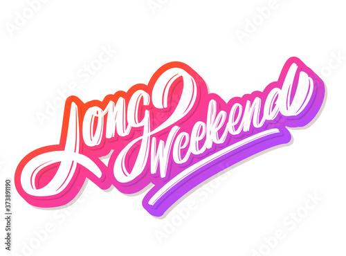 Fotomural Long Weekend. Vector lettering banner.