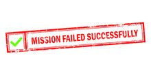 Mission Failed Successfully Ve...