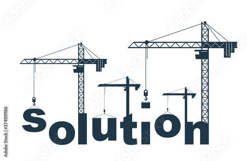 Photo Construction cranes builds Solution word vector concept design, conceptual illustration with lettering allegory in progress development, stylish metaphor of business