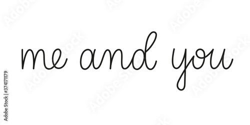 Stampa su Tela Me and you phrase handwritten by one line