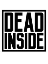 Schild Dead Inside Hinweis Depression Traurig Trauern Innerlich Tot Unglücklich
