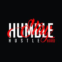 Stay Hard Humble Hustle Typography Illustration