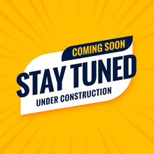 Coming Soon Stay Tuned Under Construction Design