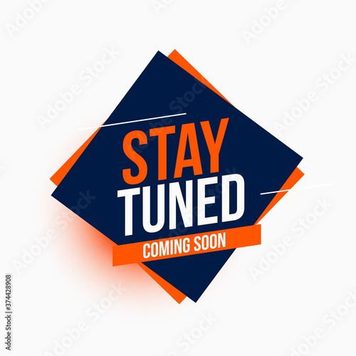Photographie stay tuned coming soon modern style background design