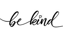 Be Kind Slogan. Vector Illustr...