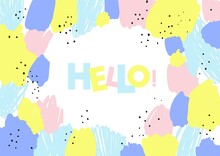 Hello! Abstract Background With Colorful Splashes. Contemporary Naive Pattern. Brush, Marker Stroke. Children, Kids Sketch Hand Drawing. Vector Illustration. Black, Pink, Blue, Yellow, White Colors.