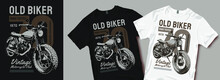 Old Biker Chopper Motorcycle T-shirt Design. Motorcycles And Biker Vintage Retro T Shirt Designs Vector Illustration For Fashion Apparel.