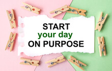 Start Your Day On Purpose. Bus...