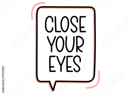 Close your eyes inscription Fototapet