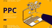 PPC Banner. Vector Landing Page Of Pay Per Click System With Isometric Hand Clicks To Ad On Laptop Screen And Money. Online Promotion, Internet Advertising With Driving Traffic To Website