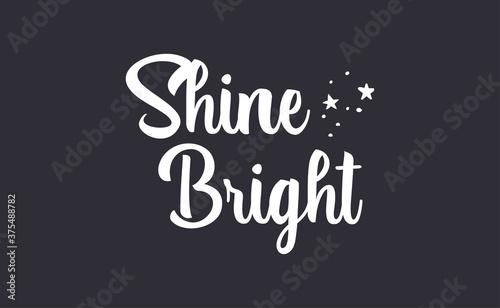 Shine bright quote lettering Canvas Print
