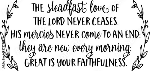 Obraz the steadfast love of the lord never ceases sign inspirational quotes and motivational typography art lettering composition design - fototapety do salonu