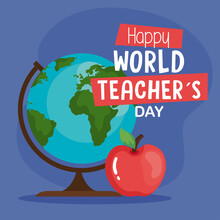 Happy World Teachers Day, With Globe Earth And Apple Fruit Vector Illustration Design