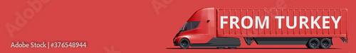 FROM TURKEY text on the side of the red truck. 3d rendering Fotobehang