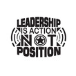 Business Quote good for poster. Leadership is action not position.