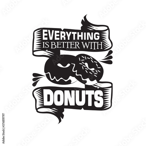 Donuts Quote and saying good for t shirt Fototapete