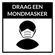 "Draag Een Mondmasker (""Wear A Face Mask"" In Dutch) Square Warning Sign. Vector Image."