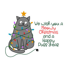 We Wish You A Meowy (Merry) Christmas And A Happy Purr (New) Year - Cute Gray Cat Tangled In The Christmas Tree Light Galand, Meowy Catmas Cartoon Vector Doodle Illustration. Funny Kawaii Animal.