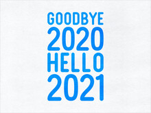 Goodbye 2020 Hello 2021 On Pap...