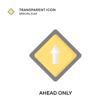 Ahead Only Vector Icon. Flat S...