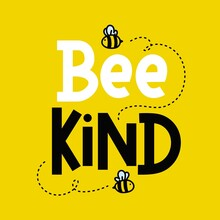 Bee Kind Cute Inspirational Card With Flying Bees And Lettering Isolated On Colorful Yellow Background.