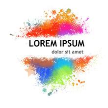 Multi Color Blots Background. Grunge Texture Stroke Line. Art Ink Dirty Design. Border For Artistic Shape, Paintbrush Element. Vector Illustration