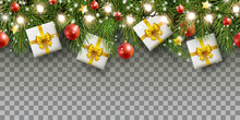 Christmas Tree Seamless Border. Vector Frame With Green Fir Branches, Red Balls, Light Garland And White Gift Boxes Isolated On Transparent Background. Festive Xmas Evergreen Pine Decor Banner
