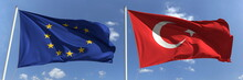Waving Flags Of The European Union And Turkey On Flagpoles, 3d Rendering