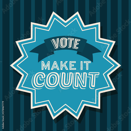 Fototapeta make it count seal stamp and vote ribbon vector design