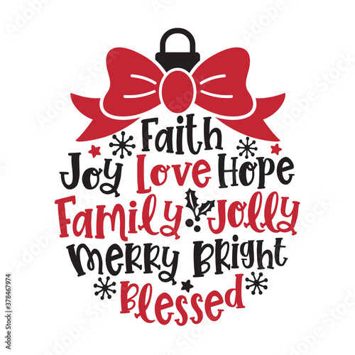 Vector illustration of a Christmas ornament with words such as faith, hope, love, family, joy, blessed, merry, bright. #378467974