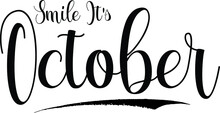 Smile It's October Calligraphy...