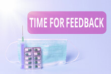 Writing Note Showing Time For Feedback. Business Concept For Information About Reactions To A Product Or Services Primary Medical Precautionary Equipments For Health Care Protection