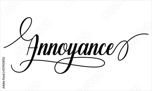 Photo Annoyance Typography Black text lettering Script Calligraphy Cursive and phrase