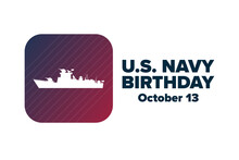 The United States Or U.S. Navy Birthday. October 13. Holiday Concept. Template For Background, Banner, Card, Poster With Text Inscription. Vector EPS10 Illustration.