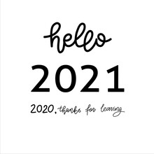 Isolated Vector Hello New 2021 Year Lettering Card. 2020 Thanks For Leaving.